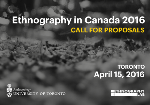 Ethnography in Canada 2016 - Call for Proposals