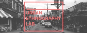 Welcome to the Urban Ethnography Lab