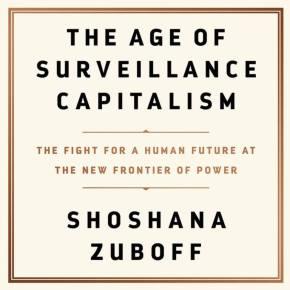 The Age of Surveillance Capitalism: ShoshanaZuboff