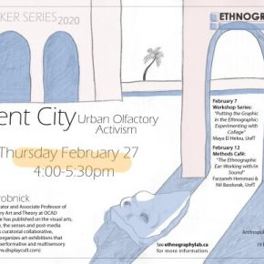 Please join us for Scent City: Urban Olfactory Activism by Jim Drobnick(OCAD)